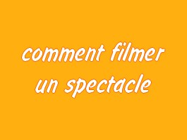filmer spectacle